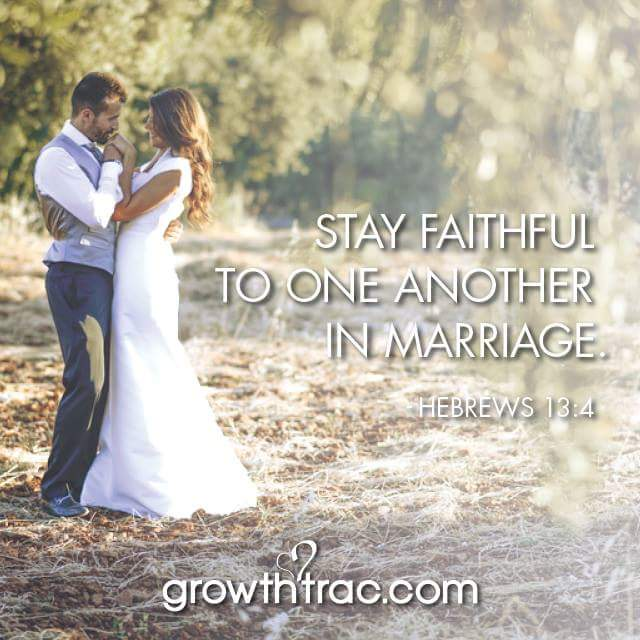 Stay Faithful To One Another In Marriage